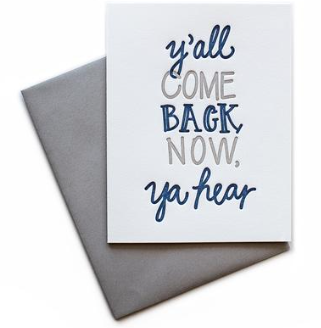 Y'all Come Back Now Greeting Card