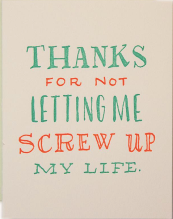 Screw Up My Life Greeting Card