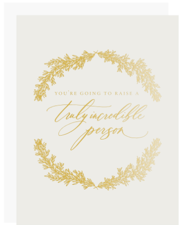 Raise a Truly Incredible Person Greeting Card