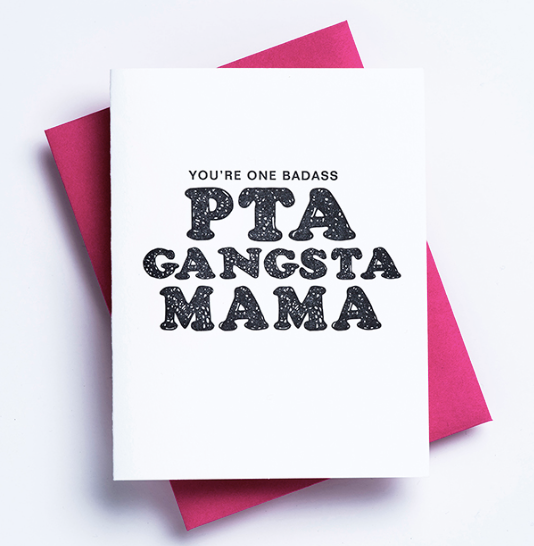 PTA Gangsta Mama Greeting Card