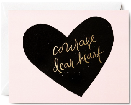Courage Dear Heart Greeting Card