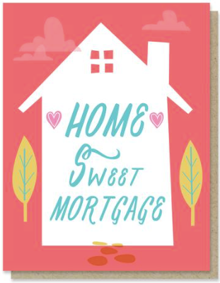 Sweet Mortgage Greeting Card