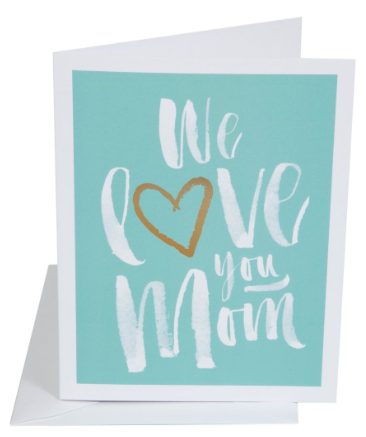 We Love You Mom Greeting Card