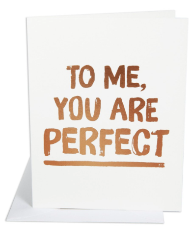 You Are Perfect Greeting Card