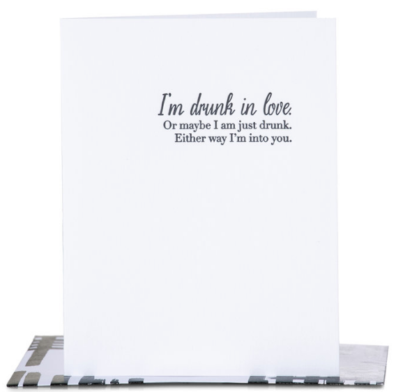I'm Drunk in Love Greeting Card