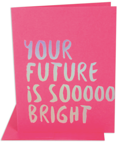 Future So Bright Greeting Card