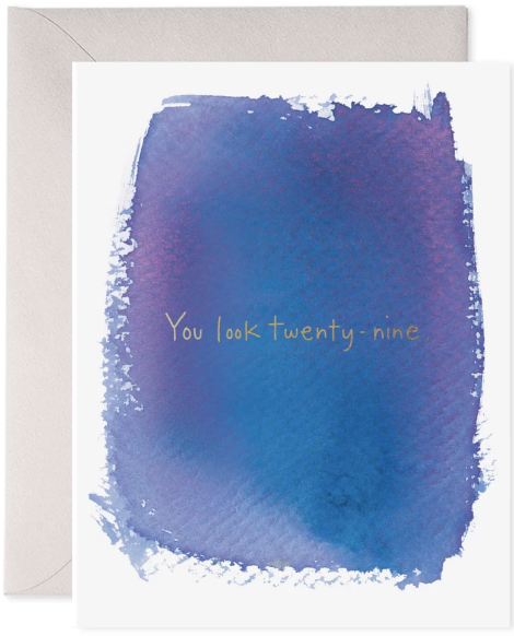 You Look Twenty-Nine Greeting Card