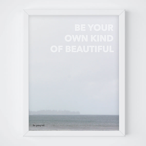 Ocean Be Your Own Kind of Beautiful Downloadable Print