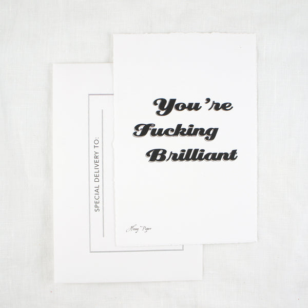 You're F@#*ing Brilliant Greeting Card
