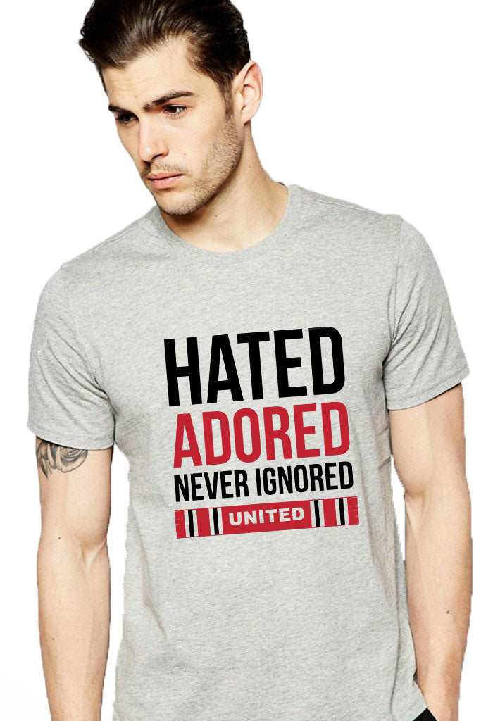 Unted hated adored but never Ignored T-shirt