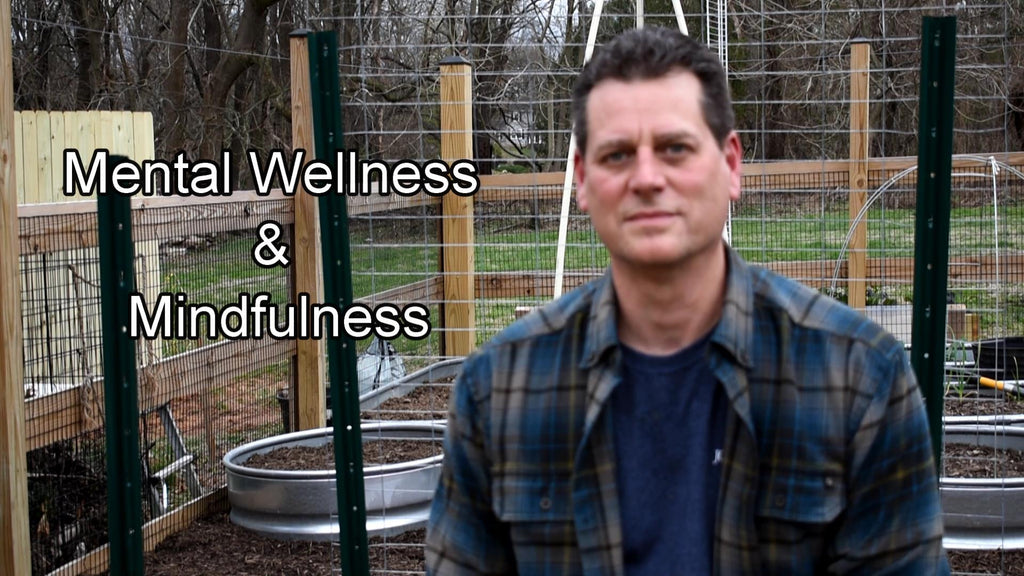 Mental Wellness & Mindfulness in the Vegetable Garden E-1: Positively Changing Your Structure & Routine