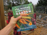 An Autographed Copy of My Book: The Modern Homestead Garden: Growing Self-Sufficiency in Any Size Backyard