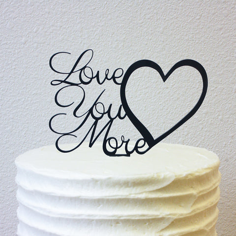 Cake Topper - Love You More