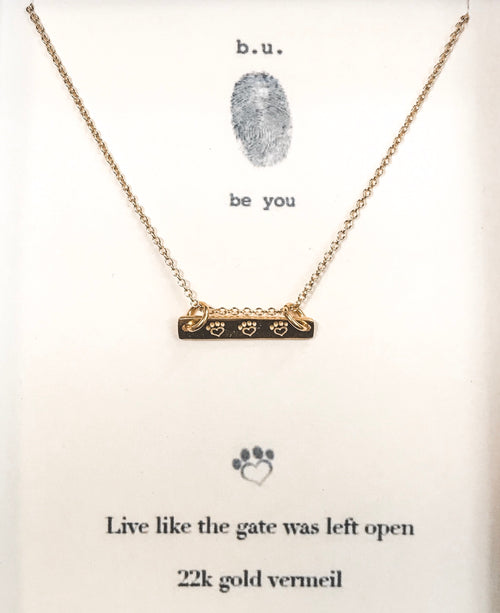 Live Like the Gate Was Left Open - GOLD