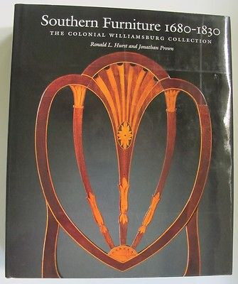 Southern Furniture 1680-1830 - The Colonial Williamsburg Collection Illustrated