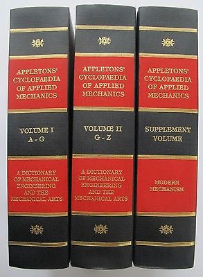 Appletons' Cyclopaedia of Applied Mechanics. 3 volumes (1880-97/1982 Reprint)