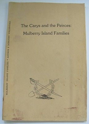 The Carys and the Peirces: Mulberry Island Families.Fort Eustis Virginia History