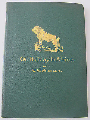 1912 Our Holiday In Africa Travel Big Game Hunting Ivory Elephant Rhino Railroad