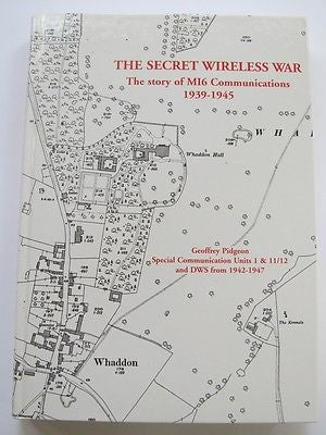The Secret Wireless War. The Story of M16 Communications 1939-1945 WWII - UK
