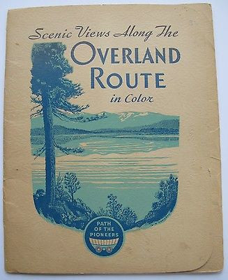 Southern Pacific Lines. Scenic Views Along The Overland Route in Color. 1948.