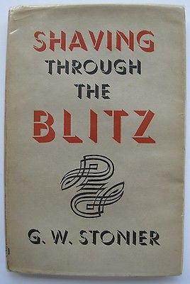 "WWII, Satire, Humor, Shaving. ""Shaving Through The Blitz."" By G. W. Stonier 1943"