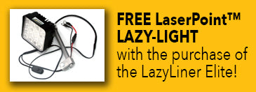FREE LaserPoint™ LAZY LIGHT with purchase of the LazyLiner Elite!