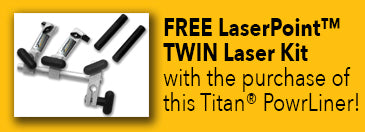 Free TWIN Laser Kit with purchase of this Titan® PowrLiner™!