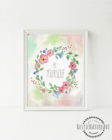Floral Quotes Wall Art Print 'Be Your Self' - Mother inspirational Quotes. Floral Girls Room Decor. Chic wall art. Inspirational quote. Boho decor. floral nursery. Teen Girl Room Decor