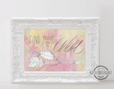Girly Quote Wall Art Print 'Find Your Wild' - Girls Room Decor. Chic wall art. Inspirational quote. Boho decor