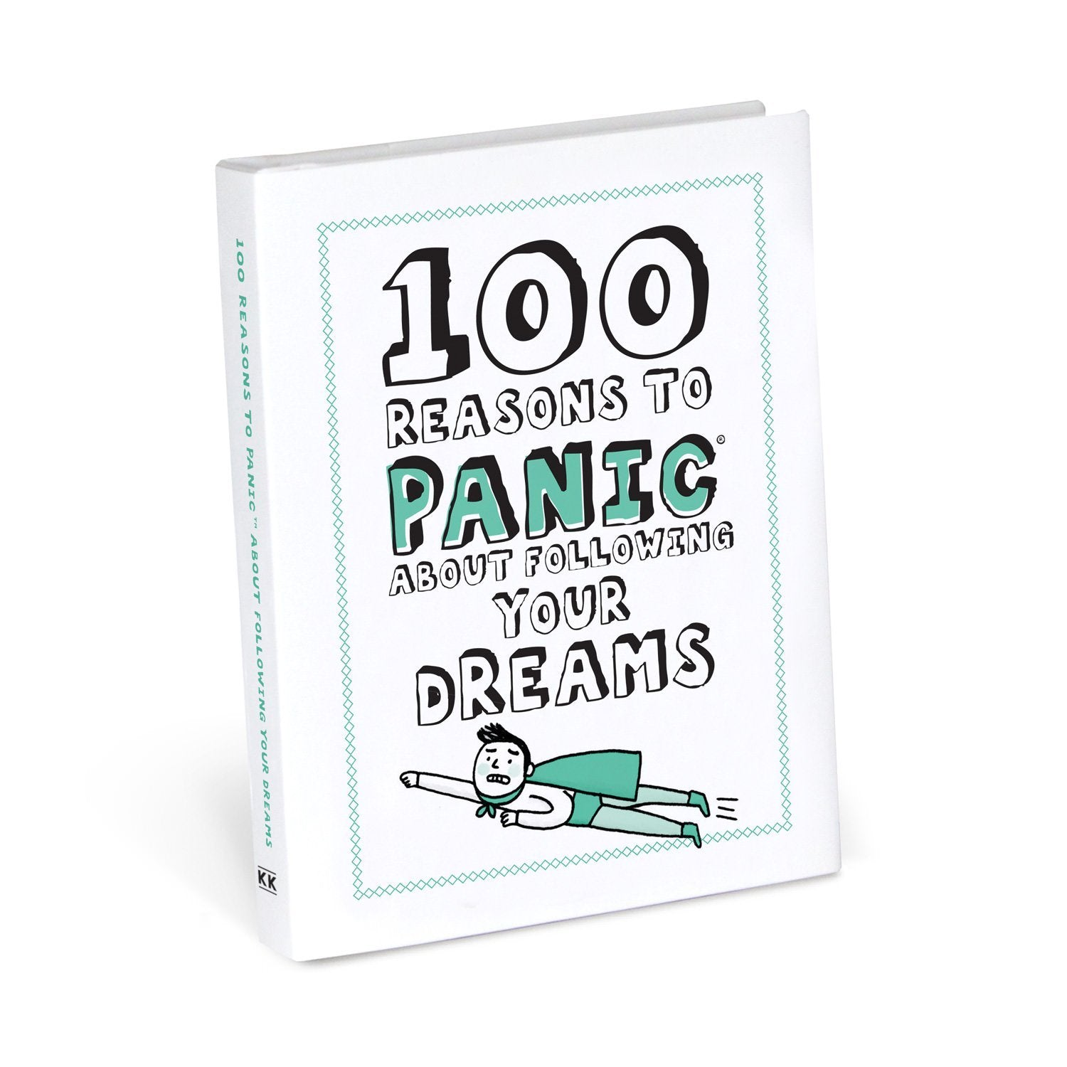 100 Reasons to Panic About Following Your Dreams
