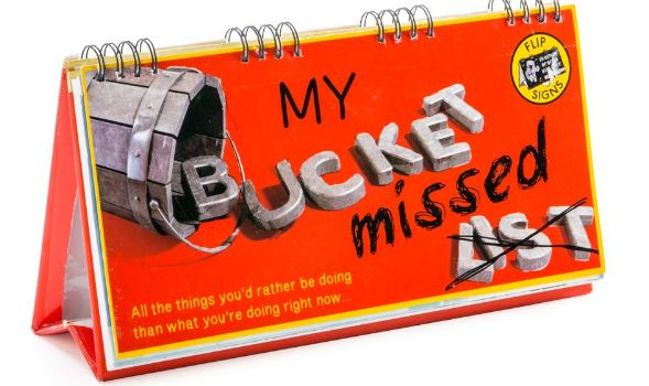 My Bucket Missed List