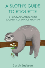 A Sloths Guide To Etiquette Book
