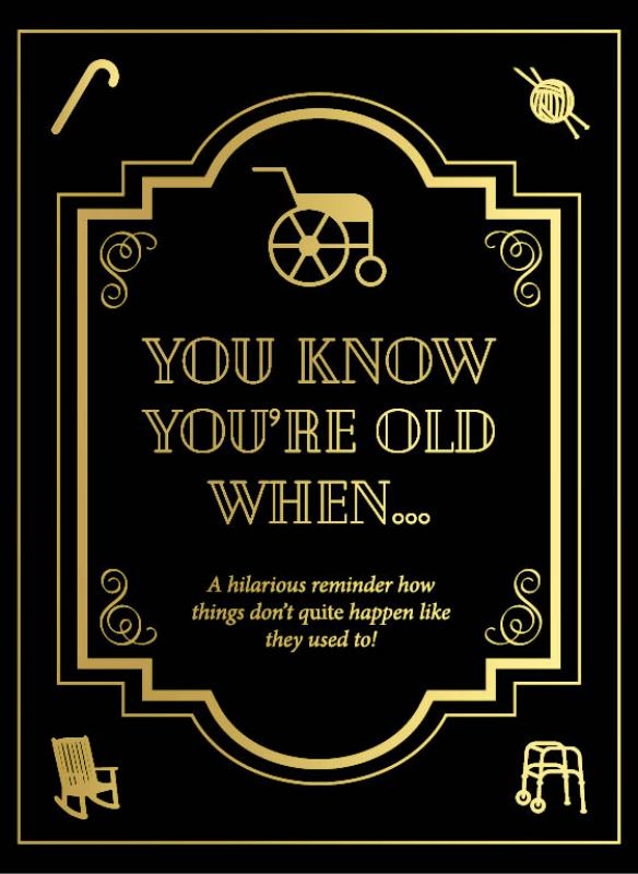 You know You're Old When ... Book