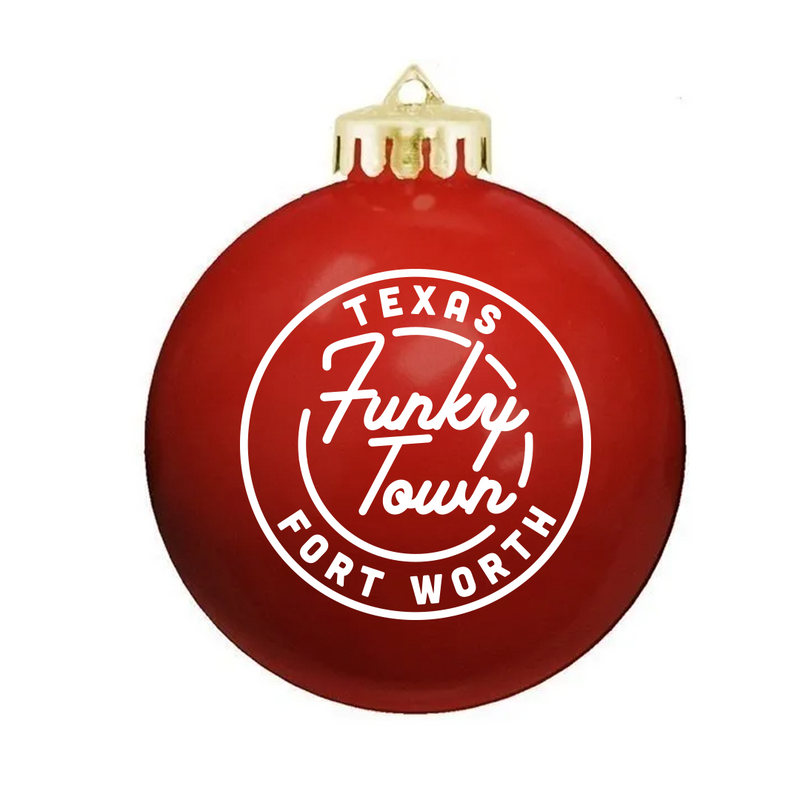 Funkytown Fort Worth - Christmas Ornament