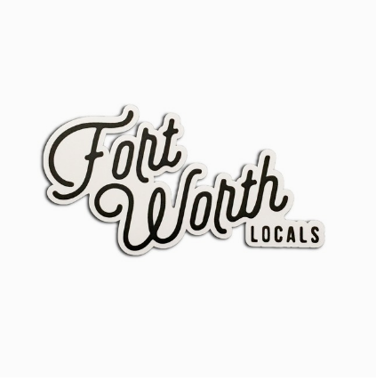 Fort Worth Locals Sticker