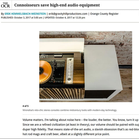 The OC Register Connoisseurs save high end audio equipment-  Wrensilva