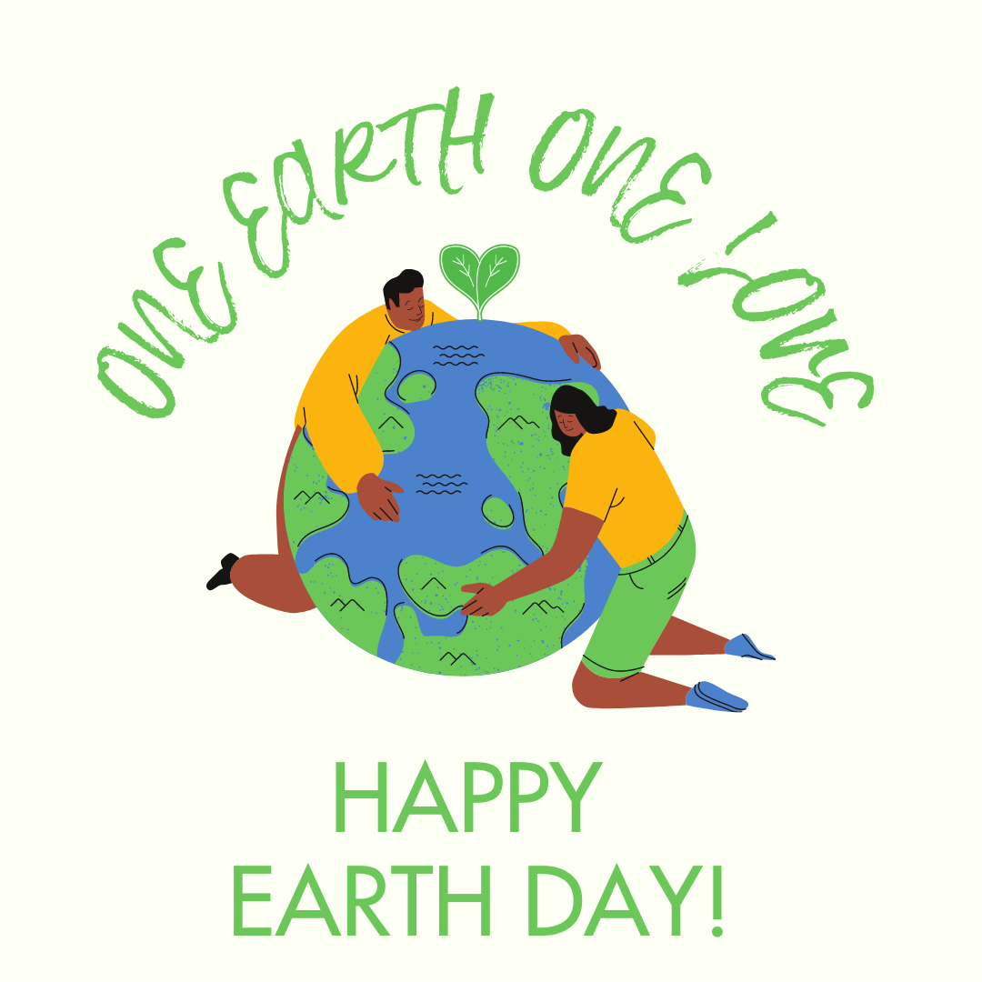 One Earth, One Love! Happy Earth Day!