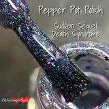 """Sudden Sequel Death Syndrome"" - Pepper Pot Polish"