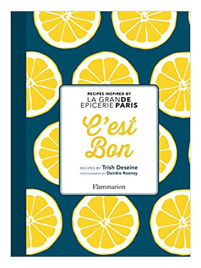 c'est bon, recipes by trish deseine, la grande epicerie paris, cookbook, paperies,