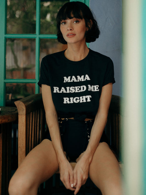Mama Raised Me Right Tee