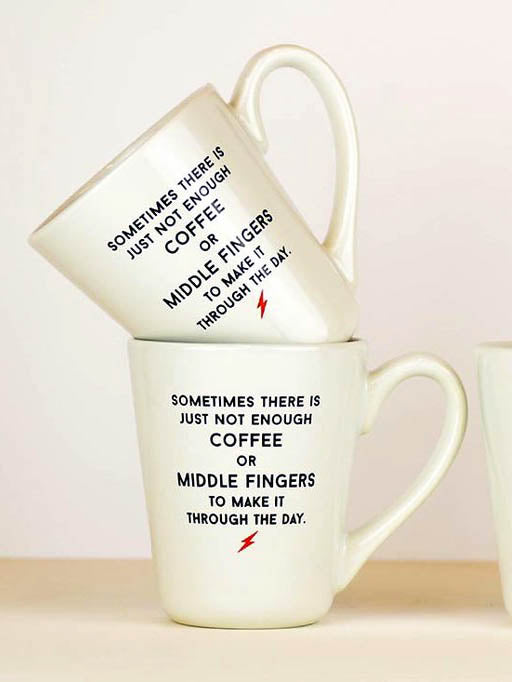 sometimes there is not enought cofffe or middle finger to mke it through the day, coffee mug