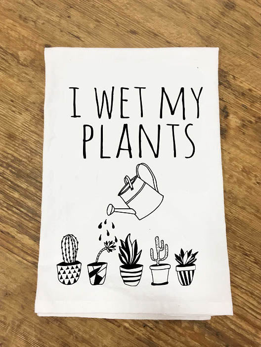 Wet My Plants Tea Towel - Stitch And Feather
