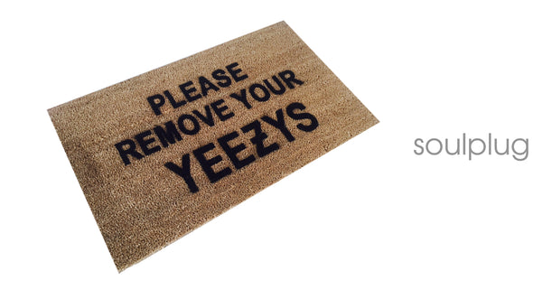 PLEASE REMOVE YOUR YEEZY'S DOOR MAT