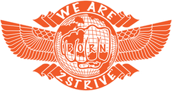 WE ARE BORN 2 STRIVE!