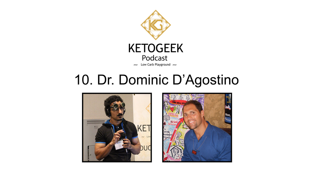 Episode 10: The Power of Ketogenic Diet Against Extreme Environments and Treating Cancer || Dr. Dominic D'Agostino