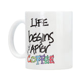 TAZA DE CERÁMICA - LIFE BEGINS AFTER COFFEE