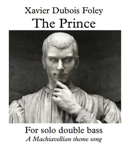The Prince by Xavier Foley - A Machiavellian theme