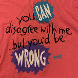 Vintage You're Wrong T-shirt Sz Large