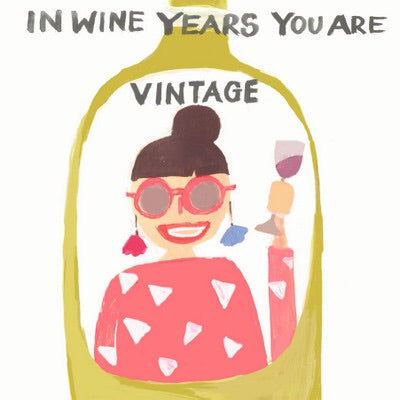 In Wine Years You Are Vintage - Blank