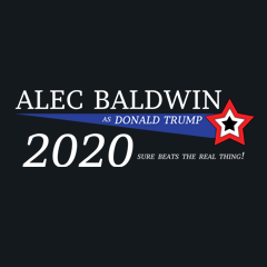 Alec Baldwin as Trump for President 2020 by Melody Gardy o f House Of HaHa